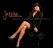 Jenna Mammina - The Music & The Magic of Ms. Abbey Lincoln - Cover Image